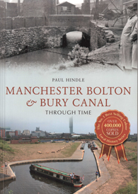 Manchester Bolton & Bury Canal Through Time front cover